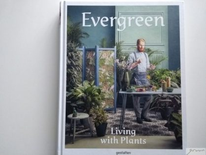 Boek review: Evergreen, Living with Plants